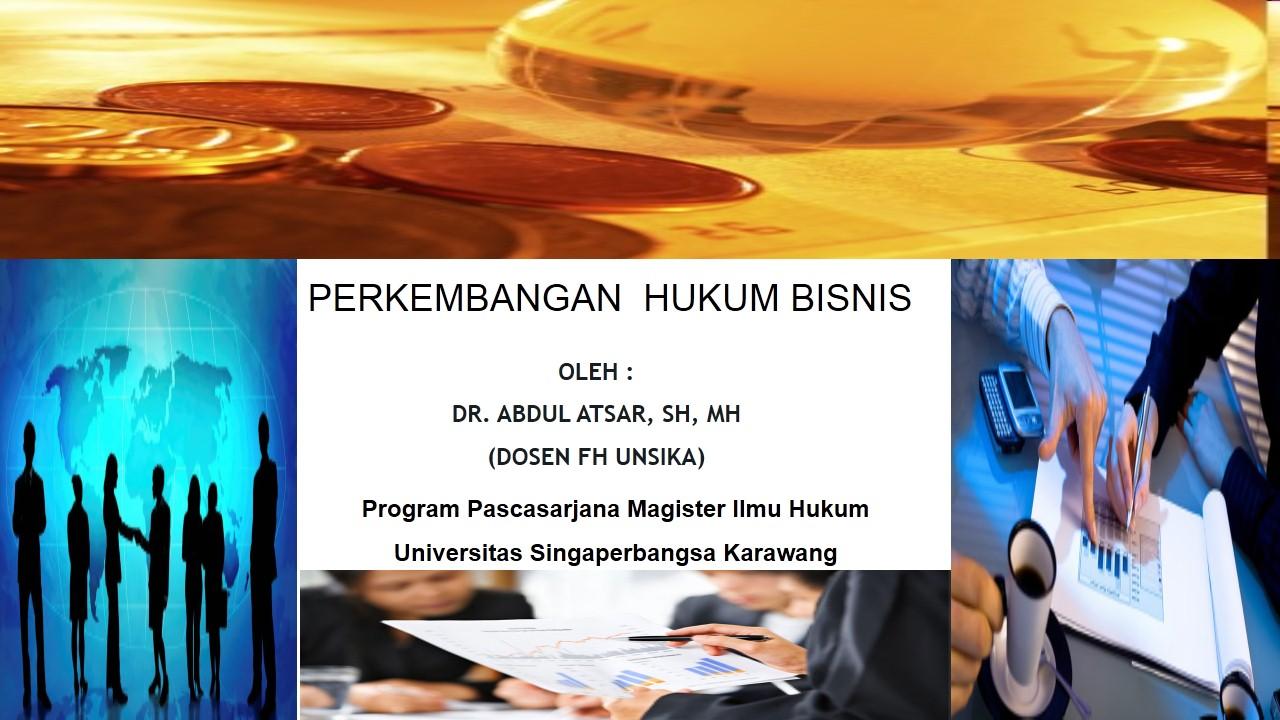 Perkembangan Hukum Bisnis (Universitas Singaperbangsa Karawang)