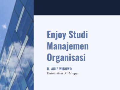 ENJOY Studi Manajemen Organisasi