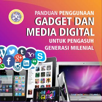 Panduan Penggunaan Gadget dan Media Digital untuk Pengasuhan Generasi Milenial
