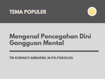 Mengenal Pencegahan Dini Gangguan Mental