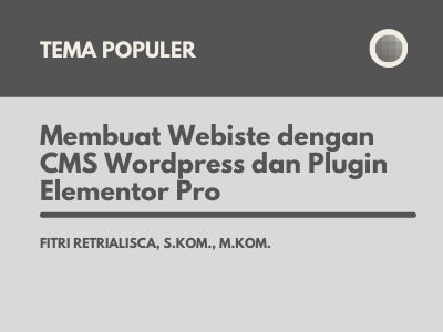 Membuat Webiste dengan CMS Wordpress dan Plugin Elementor Pro