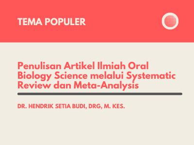 Penulisan Artikel Ilmiah Oral Biology Science melalui Systematic Review dan Meta-Analysis