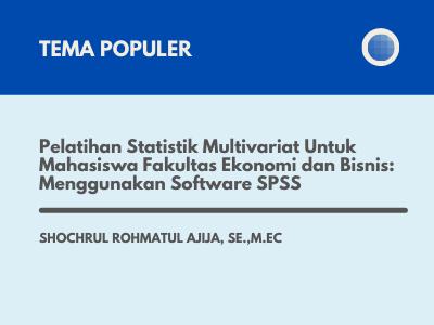 Pelatihan Statistik Multivariat Untuk Mahasiswa Fakultas Ekonomi dan Bisnis
