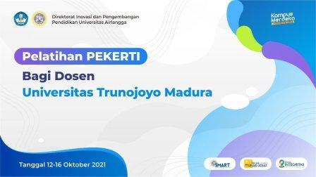 PEKERTI  Universitas Trunojoyo Madura 2021
