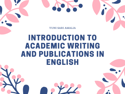 Introduction to Academic Writing and Publications in English